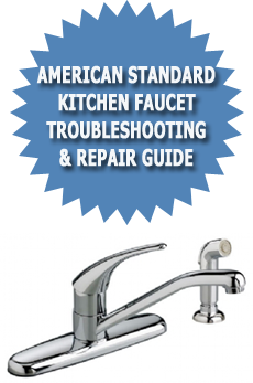 American Standard Kitchen Faucet Troubleshooting Amp Repair